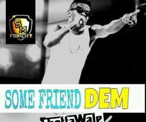 Shatta Wale - Some Friends Dem